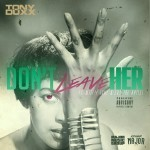 Don't Leave Her Single Cover Art designed by Van Gammon