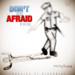 Don't Be Afraid Single Cover